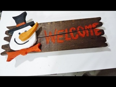 Make a rustic  snowman  holiday sign
