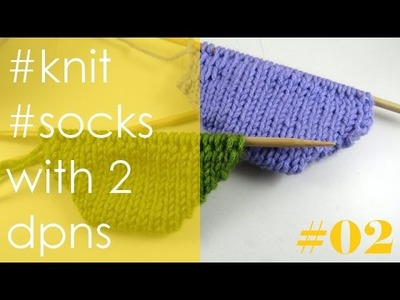 Knit with eliZZZa * Knit socks with 2 double point needles * Part 2