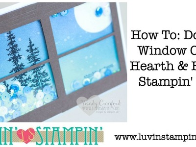 Double Window Card How To using Hearth + Home Stampin' UP! Thinlits