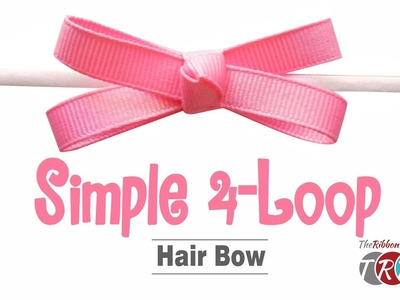 How to Make a Simple 4-Loop Hair Bow - TheRibbonRetreat.com