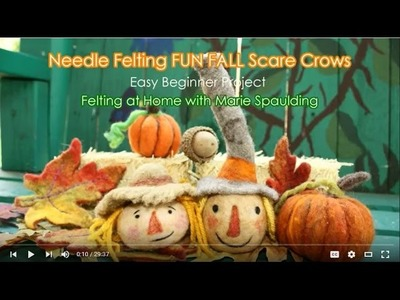 Living Felt Needle Felting A Scarecrow Tutorial