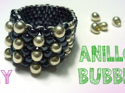 DIY ANILLO BUBBLE PEYOTE ♥ Qué cositas