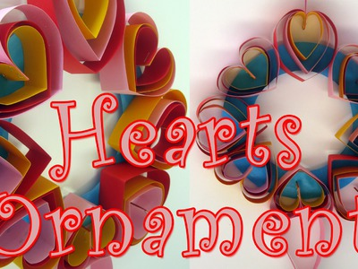 DIY crafts : Valentine's Day decorations - Hearts Ornament