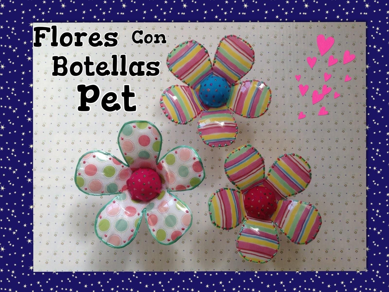 FLORES HECHAS CON BOTELLAS  PET CUBIERTAS CON TELA .- PET FLOWERS