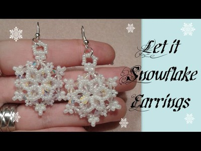 Let it Snowflake Earrings Beading Tutorial by HoneyBeads