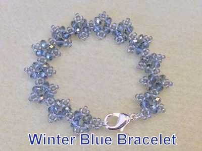 Winter Blue Bracelet- Beginner Tutorial