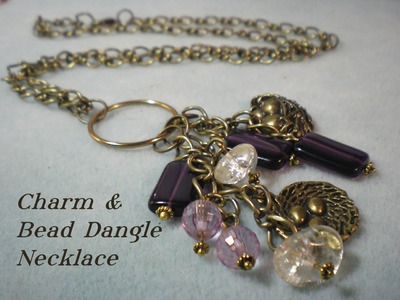 Charm and Bead Dangle Necklace Video Tutorial
