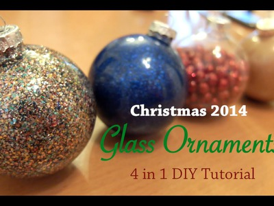 Christmas 2014 - Glass Ornaments - 4 in 1 DIY Tutorial