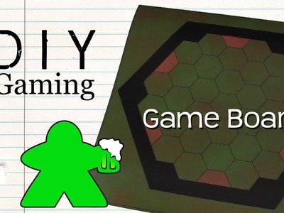 DIY Gaming - How to Make a Gameboard