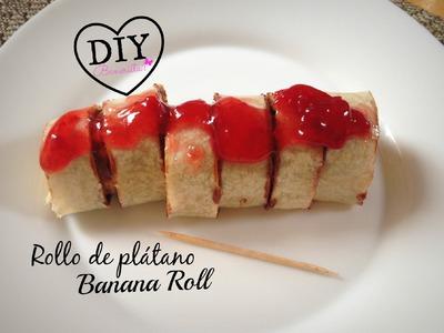 DIY Rollo de plátano.Banana Roll Tutorial