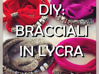 Diy: Tutorial bracciale in fettuccia lycra (i bracciali dell'estate). how to make a bracelet lycra