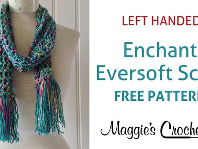 Enchant Eversoft Scarf - Learn Crochet with Maggie - Left Handed