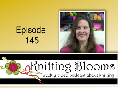 Guess What I Found - EP145 - Knitting Blooms