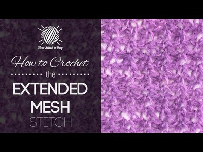 How to Crochet the Extended Mesh Stitch