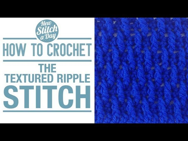 How to Crochet the Textured Ripple Stitch
