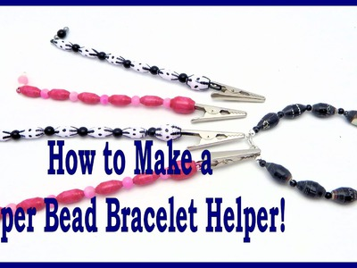 How to Make a Paper Bead Bracelet Helper