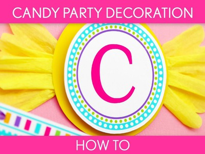 How to Make: Candy Party Decoration (Birthday Party). Candyland - B39