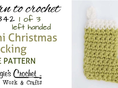 Part 1 of 3 Christmas Stocking - Left Handed - Free Crochet Pattern