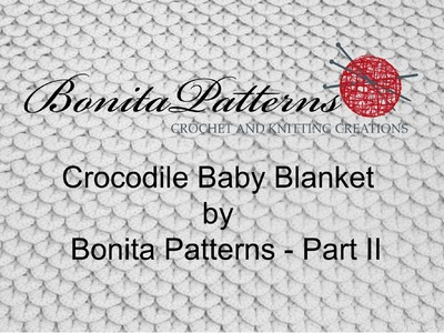 Crocodile Stitch Baby Blanket Part II