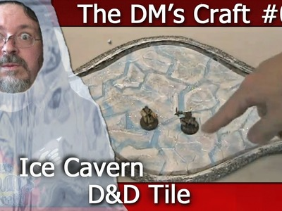 Ice cavern for Dungeons and Dragons (The DM's Craft, EP 51)