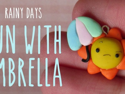 Kawaii Sun With Umbrella: Rainy Days Polymer Clay Charm Tutorial