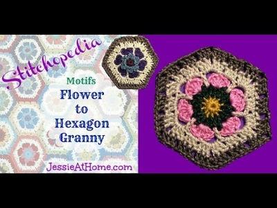 Stitchopedia ~ Crochet Motif: Flower to Hexagon granny