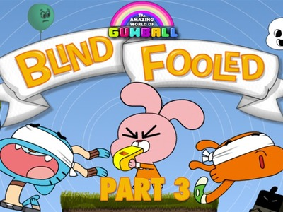 The Amazing World of Gumball: Blind Fooled (Walkthrough, Gameplay) - Part 3