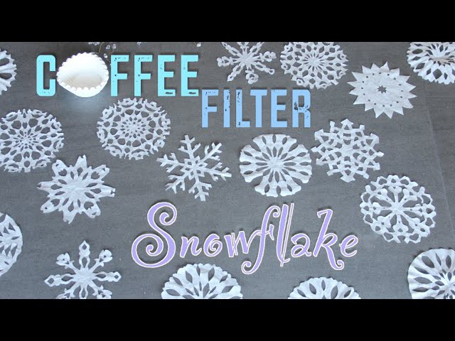 Coffee Filter Snowflakes - 3rd DIY of Christmas!