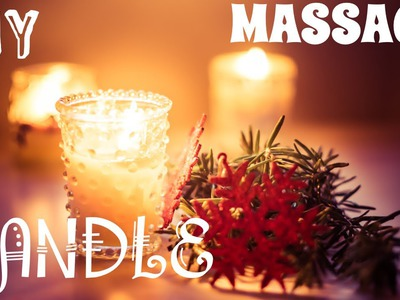 DIY Candle Massages: Sensual, Muscle Soothing & Relaxing Blends - 3 easy formulas