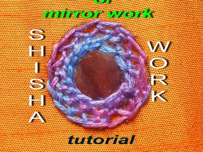 HAND EMBROIDERY: SHISHA  OR MIRROR WORK USING CHAIN STITCH