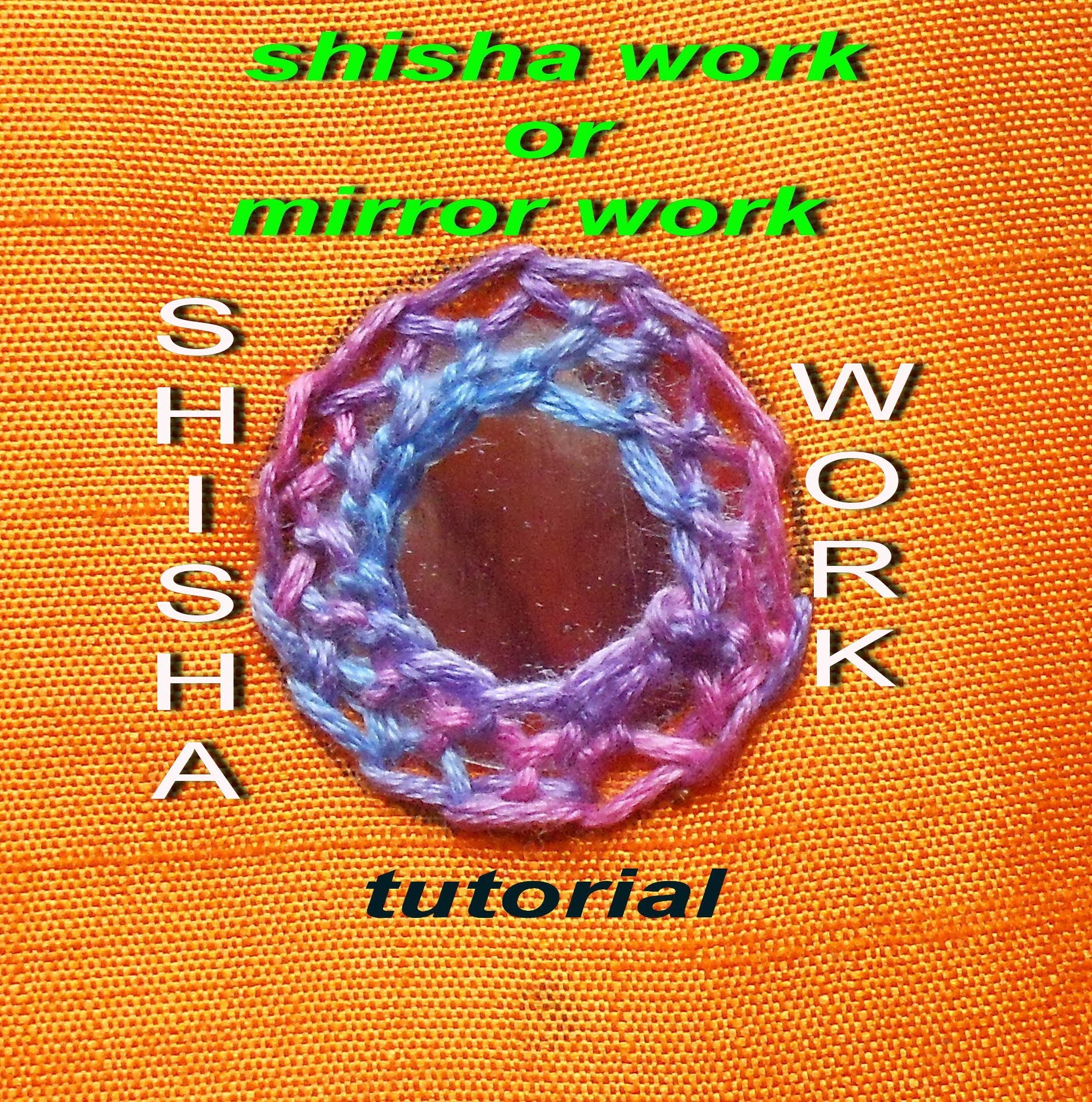 HAND EMBROIDERY: SHISHA  OR MIRROR WORK USING CHAIN STITCH