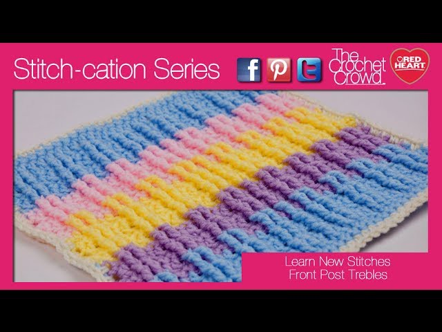 How to Crochet Front Post Treble Crochet Stitches