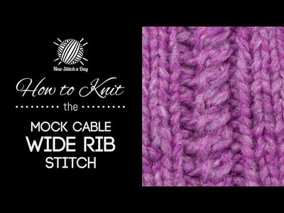 How to Knit the Mock Cable Wide Rib Stitch