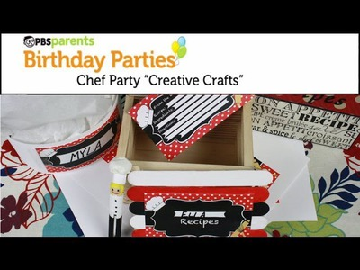 Chef-Themed Birthday Party | DIY Chef Hat & Recipe Box | PBS Parents