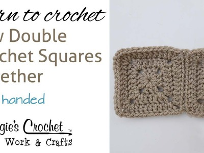 Crochet Beginner Lesson Learn How to : Sew Double Crochet Squares Together 005 - Left Handed