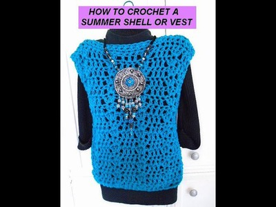 Diy Crochet Peacock Summer Shell or Vest, women's clothing, free video tutorial pattern,