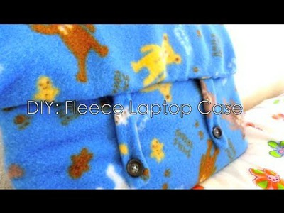 DIY ✄ Cute Fleece Laptop Case