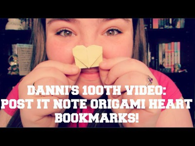 DIY Post It Note Origami Heart Boomarks! | Danni's 100th Video!!!