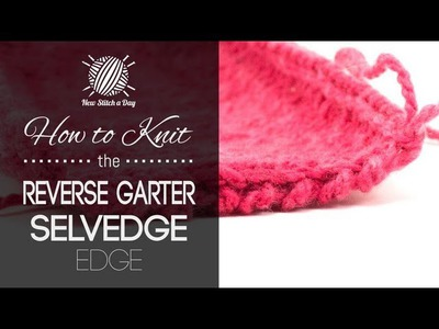 How to Knit the Reverse Garter Selvedge Edge (Left Handed)