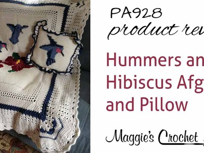 Hummers and Hibiscus Afghan and Pillows Crochet Pattern Product Review PA928