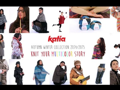 Katia Autumn·Winter 14-15 Knit your Multicolor story