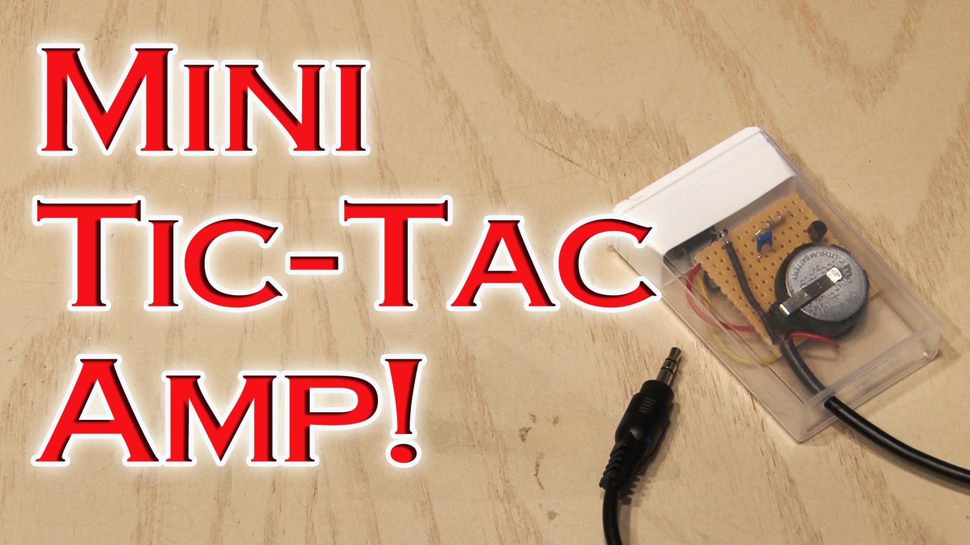 Mini Tic-Tac Amp!