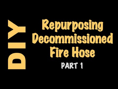 Mountain View Ranch - DIY Project: Repurposing Decommissioned Fire Hose