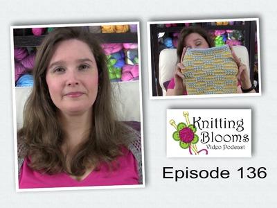 Reining Myself In - EP136 - Knitting Blooms