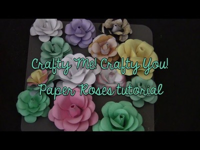 CRAFTY ME, CRAFTY YOU! DIY EASY PAPER ROSES TUTORIAL