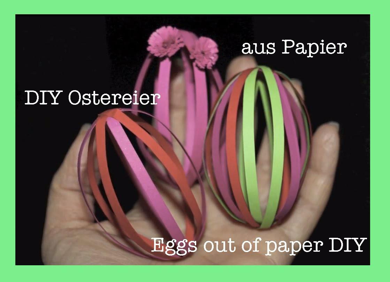 DIY Ostereier aus Papier. Eggs out of paper DIY