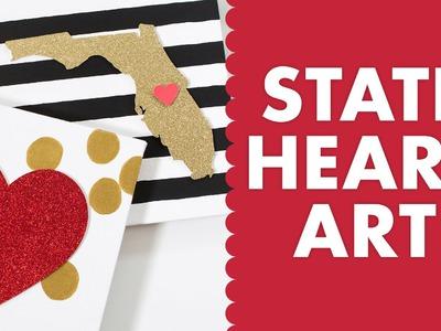 DIY Valentine's Day State Heart Art Tutorial