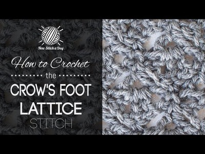 How to Crochet the Crow's Foot Lattice Stitch