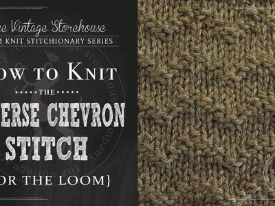 How to Knit the Reverse Chevron Stitch {For the Loom}