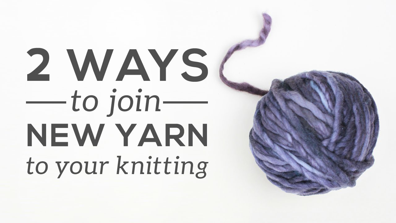 Knitting Essentials: Joining a New Ball of Yarn
